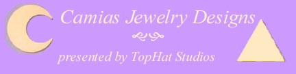 Camias Jewelry Designs (Banner created by Amanda W. Crews)